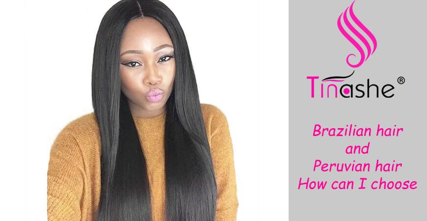 Brazilian hair and Peruvian hair, How can I choose